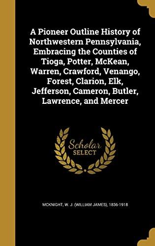 A Pioneer Outline History of Northwestern Pennsylvania,