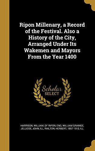 Ripon Millenary, a Record of the Festival.: William Grainge