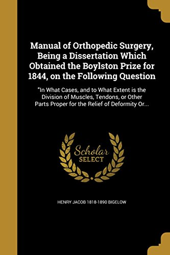 Manual of Orthopedic Surgery, Being a Dissertation: Henry Jacob 1818-1890