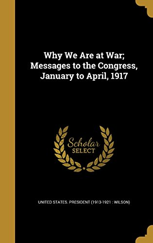 Why We Are at War; Messages to: Wentworth Press