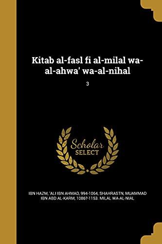 Kitab Al-Fasl Fi Al-Milal Wa-Al-Ahwa' Wa-Al-Nihal; 3: Ibn Hazm, 'Ali