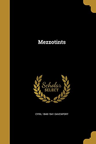 Mezzotints (Paperback): Cyril 1848-1941 Davenport