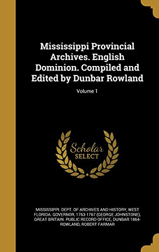 Mississippi Provincial Archives. English Dominion. Compiled and