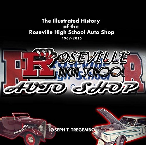9781364444938: The Illustrated History of the Roseville High School Auto Shop: 1967-2015