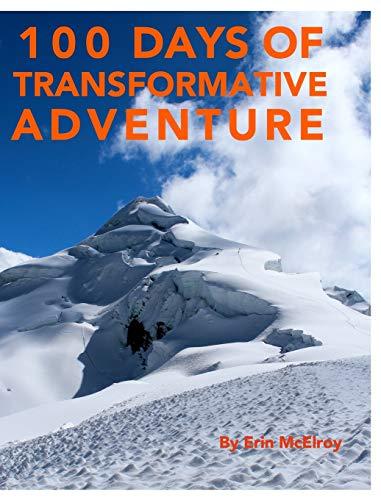 9781364520380: 100 Days of Transformative Adventure