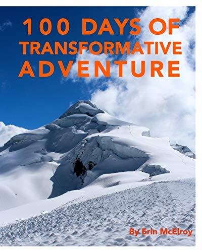 9781364520397: 100 Days of Transformative Adventure