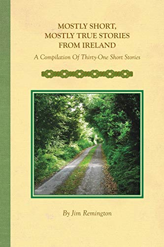 Mostly Short, Mostly True Stories from Ireland: Jim Remington