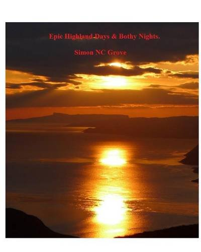 9781364577162: Epic Highland Days & Bothy Nights.
