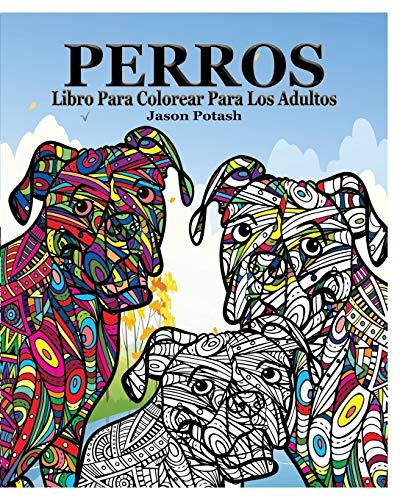 9781364581152: Perros Libro para Colorear para Los Adultos (Spanish Edition)