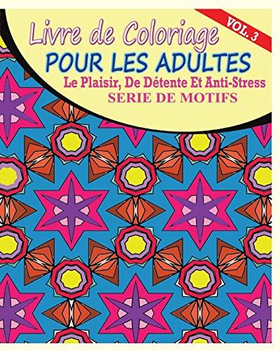 9781364899738: Livre de Coloriage Pour Les Adultes: Le Plaisir, de Detente Et Anti-Stress Serie de Motifs ( Vol. 3)