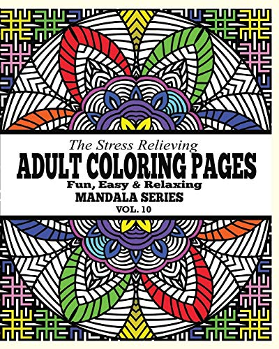 9781364950330: The Stress Relieving Adult Coloring Pages: The Fun, Easy & Relaxing Mandala Series ( Vol. 10)
