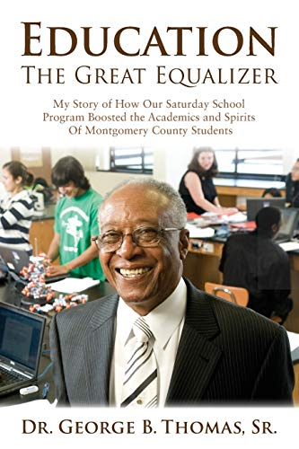 Education: The Great Equalizer: My Story of the Successful Saturday School Program in Montgomery ...