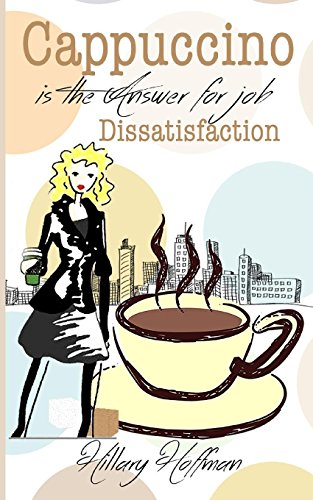 9781364965372: Cappuccino is the Answer for Job Dissatisfaction