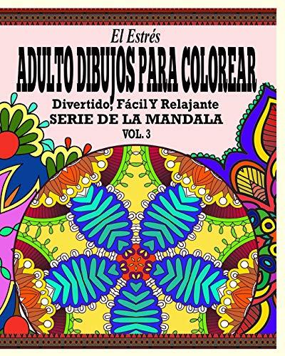 9781364997021: El Estres Adultos Dibujos Para Colorear: Divertido, Facil y Relajante Serie de La Mandala (Vol. 3)
