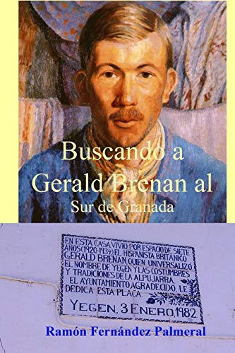 9781365002496: Buscando a Gerald Brenan al Sur de Granada (Spanish Edition)