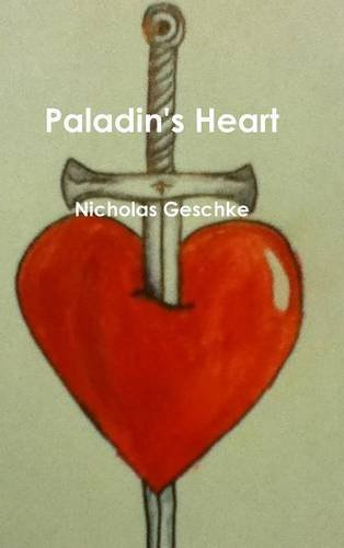 Paladins Heart: Geschke, Nicholas