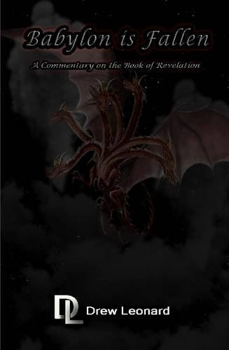 9781365079283: Babylon Is Fallen - A Commentary on the Book of Revelation