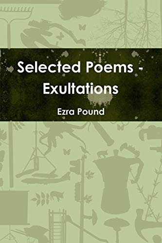 Selected Poems - Exultations (Paperback): Ezra Pound