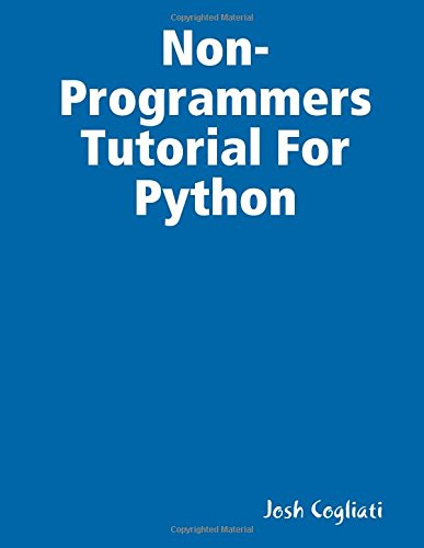 9781365101359: Non-Programmers Tutorial For Python