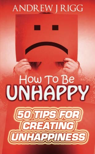 9781365118685: How to be Unhappy