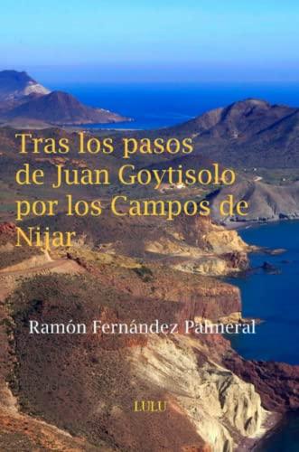 Tras los pasos de Juan Goytisolo por los Campos de Nijar (Paperback): Ramon Fernandez Palmeral