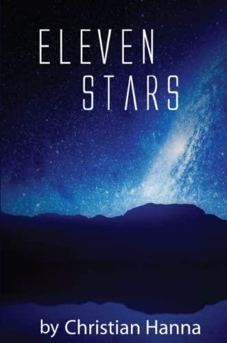Eleven Stars (Paperback): Christian Hanna
