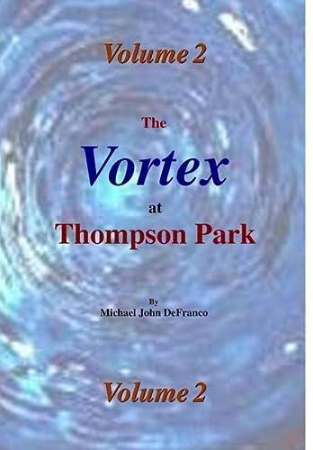 The Vortex at Thompson Park Volume 2: Michael Defranco