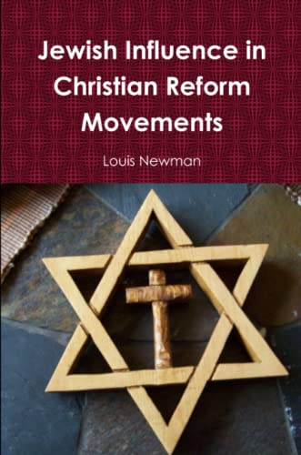 Jewish Influence in Christian Reform Movements: Newman, Louis