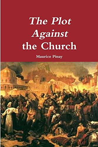 9781365162428: The Plot Against the Church