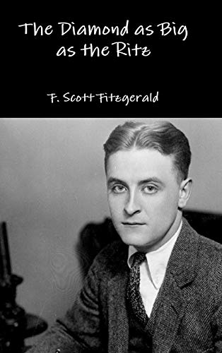 analysis diamond as big as the F scott fitzgerald although this novella stands out from his body of work in that it's a playful yet sinister fairy tale, it brilliantly fuses f scott fitzgerald's ongoing lush fantasies about the extremes of wealth with his much more somber understanding of what underpins it.