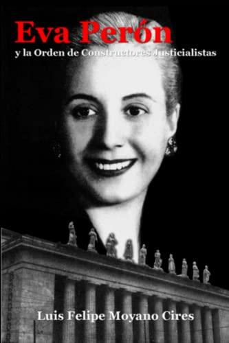 9781365271502: Eva Perón y la Orden de Constructores Justicialistas (Spanish Edition)