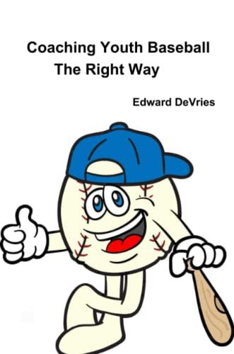 9781365308017: Coaching Youth Baseball - the Right Way