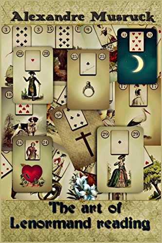 9781365346507: The Art of Lenormand Reading - Decoding the powerful messages conveyed by the Lenormand oracle