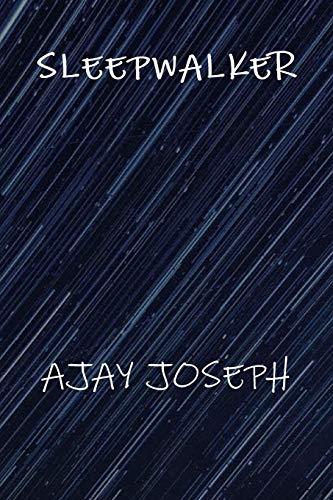 SLEEPWALKER: Joseph, Ajay