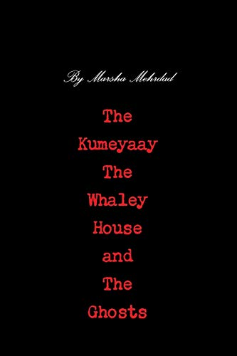 The Kumeyaay, the Whaley House, and the: Marsha Mehrdad