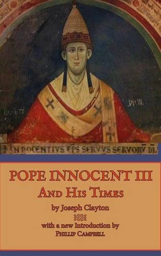 9781365373077: Pope Innocent III and His Times