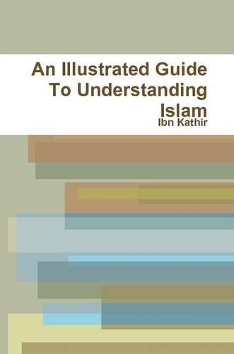 9781365379819: An Illustrated Guide to Understanding Islam