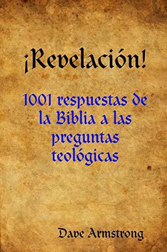 9781365383304: ¡Revelación!: 1001 respuestas de la Biblia a las preguntas teológicas (Spanish Edition)