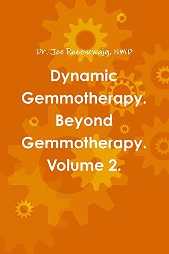 Dynamic Gemmotherapy. Beyond Gemmotherapy. Volume 2.: NMD., Dr. Joe