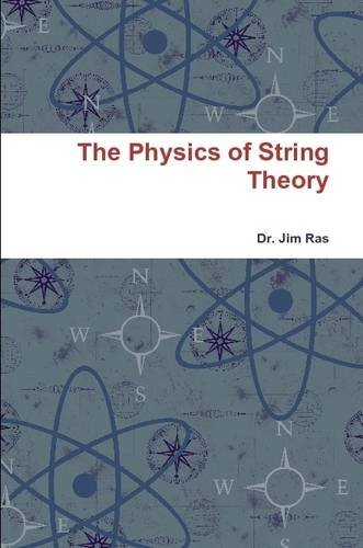 9781365389849: The Physics of String Theory