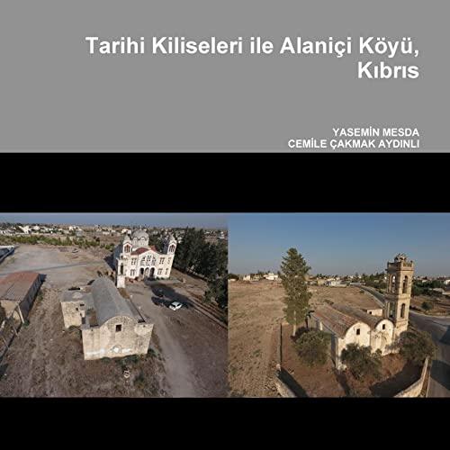 Tarihi Kiliseleri Ile Alanici Koyu, Kibris (Paperback): Yasemin Mesda, CEMILE