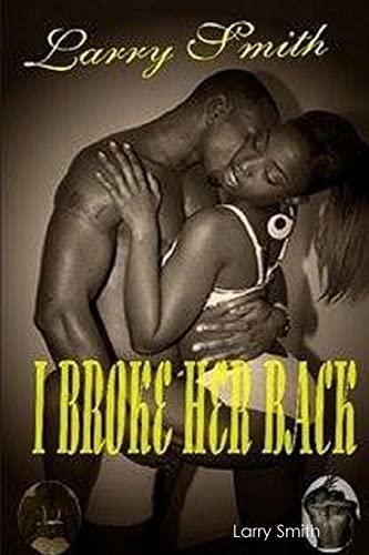 9781365655920: I Broke Her Back