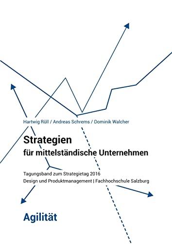 Strategien Fur Mittelstandische Unternehmen - Agilitat (Paperback): Hartwig Rull, Andreas