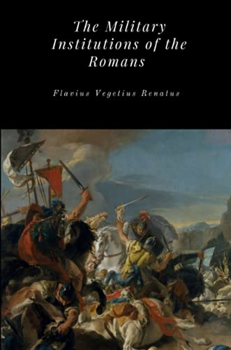 9781365714290: The Military Institutions of the Romans