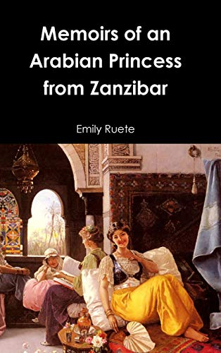 9781365759451: Memoirs of an Arabian Princess from Zanzibar