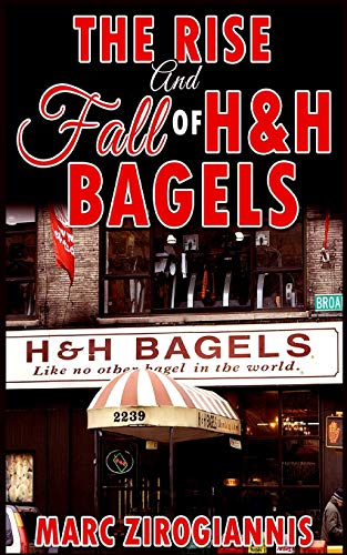 9781365778230: The Rise and Fall of H&h Bagels