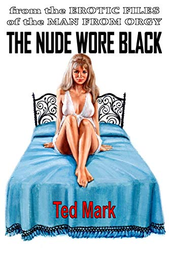 The Nude Wore Black: Mark, Ted