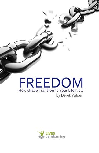 9781365808722: Freedom: How Grace Transforms Your Life Now