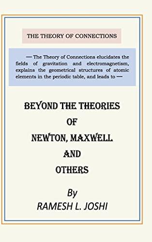BEYOND THE THEORIES OF NEWTON: Joshi, Ph. D.