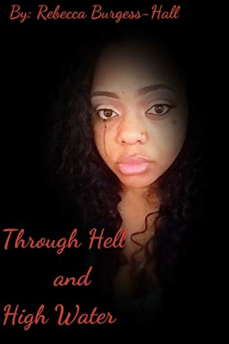 Through Hell and High Water: Rebecca Burgess-Hall
